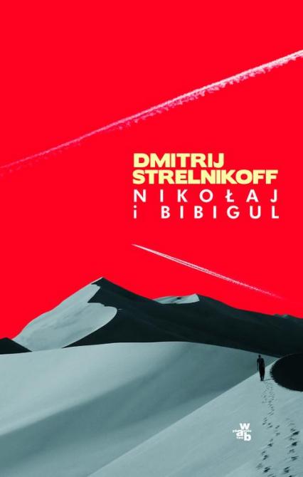 Nikołaj i Bibigul - Dmitrij Strelnikoff | okładka