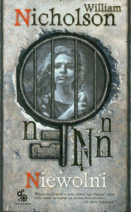 Niewolni - William Nicholson | okładka