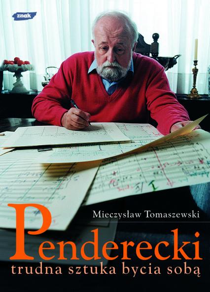 Penderecki. Trudna sztuka bycia sobą - Mieczysław Tomaszewski  | okładka