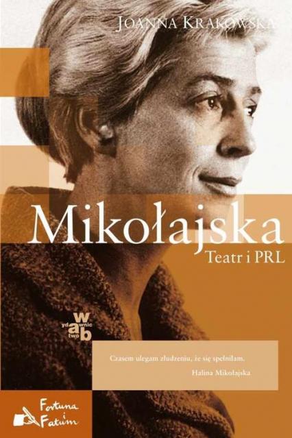 Mikołajska. Teatr i PRL - Joanna Krakowska   okładka