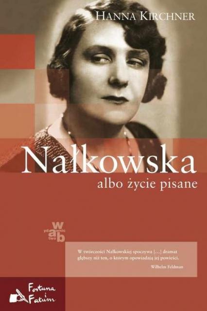 Nałkowska albo życie pisane - Hanna Kirchner | okładka