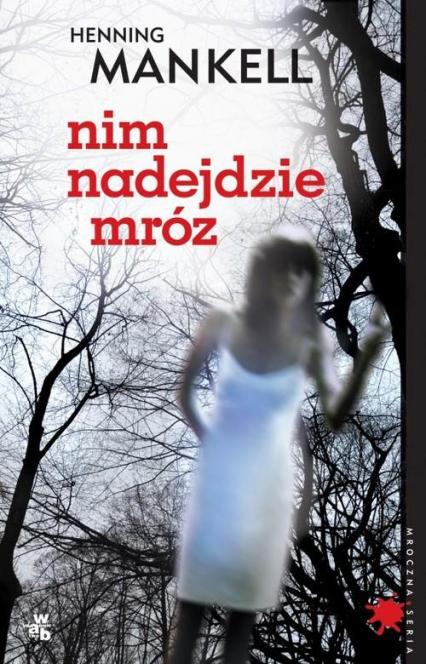 Nim nadejdzie mróz - Henning Mankell | okładka