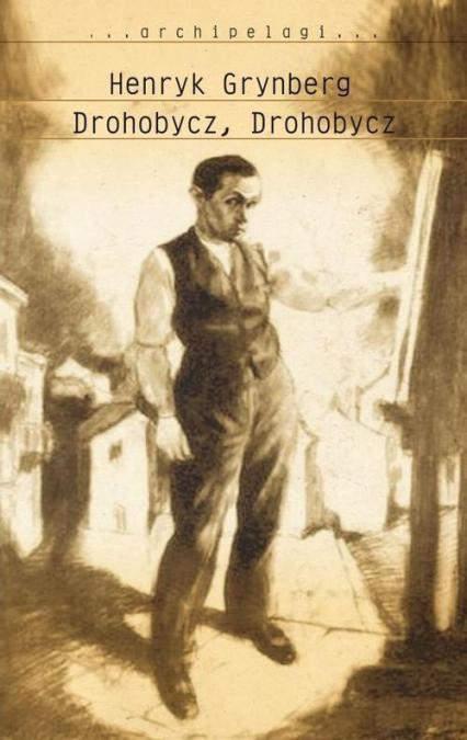 Drohobycz, Drohobycz - Henryk Grynberg | okładka