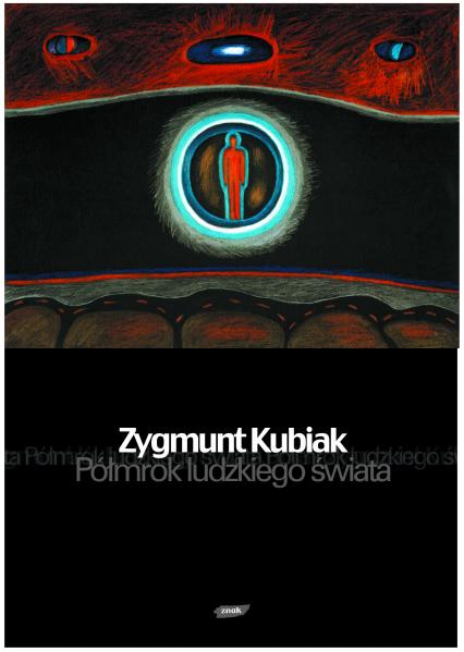 Półmrok ludzkiego świata - Zygmunt Kubiak  | okładka