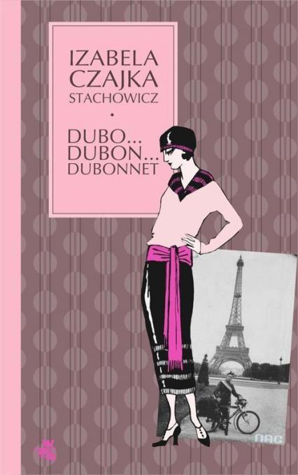 Dubo...Dubon...Dubonnet - Izabela Stachowicz | okładka