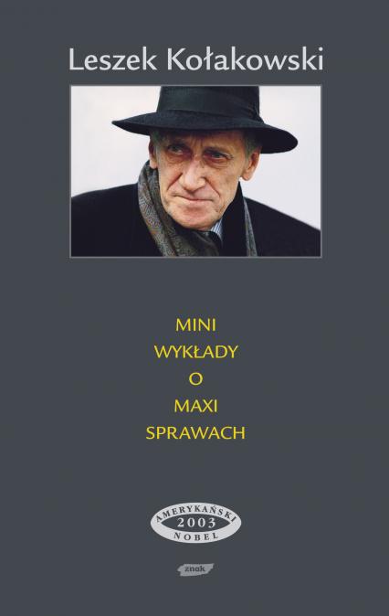 Mini-wykłady o maxi-sprawach  - Leszek Kołakowski  | okładka