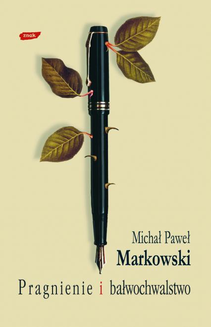 Pragnienie i bałwochwalstwo - Michał Paweł Markowski  | okładka
