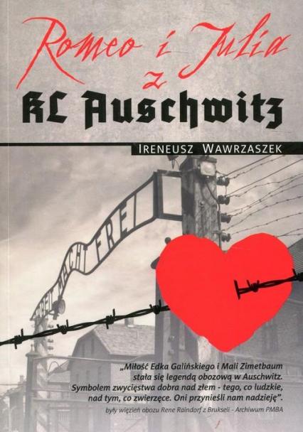 Romeo i Julia z KL Auschwitz - Ireneusz Wawrzaszek | okładka