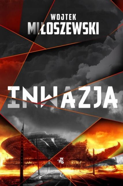 Inwazja - Wojtek Miłoszewski | okładka