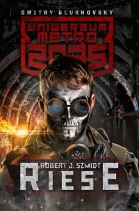 Uniwersum Metro 2035. Riese - Robert Szmidt | okładka