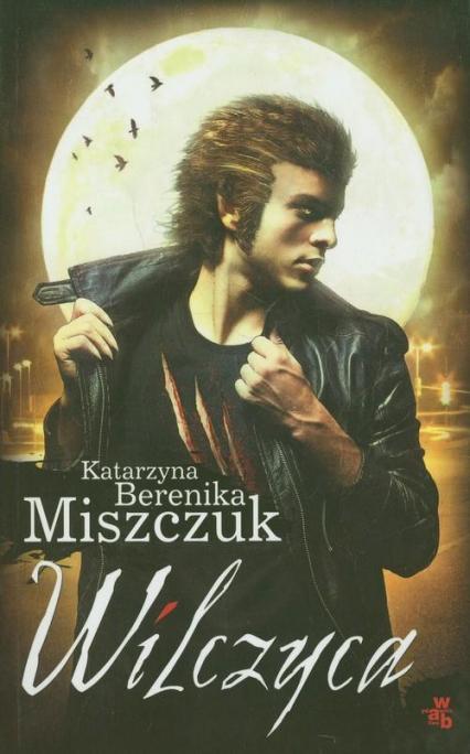 Wilczyca - Katarzyna Berenika Miszczuk | okładka