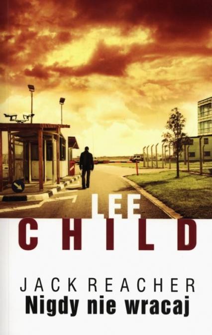 Nigdy nie wracaj - Lee Child | okładka