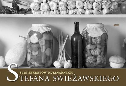 Spis sekretów kulinarnych Stefana Świeżawskiego -  | okładka