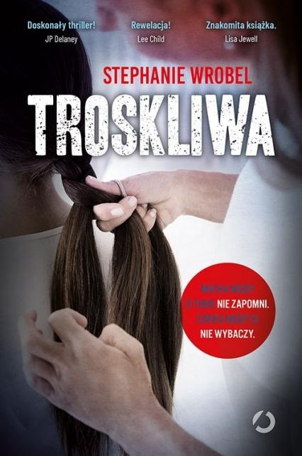 Troskliwa - Stephanie Wrobel | okładka
