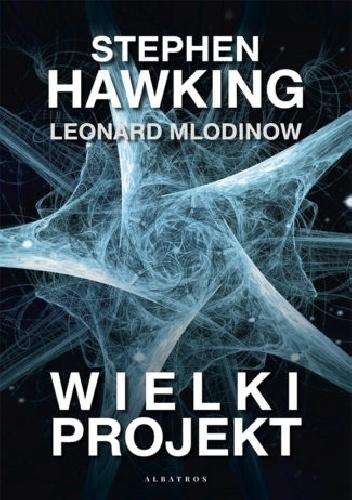 Wielki projekt - Stephen W. Hawking, Leonard Mlodinow | okładka