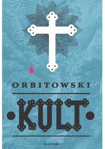 Kult - Łukasz Orbitowski | okładka