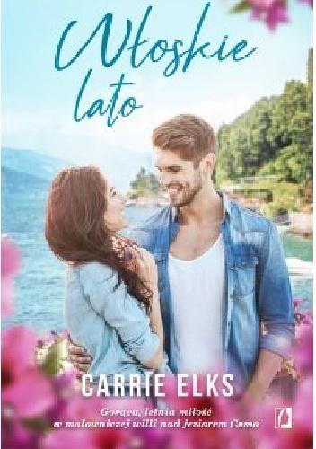 Włoskie lato - Carrie Elks | okładka