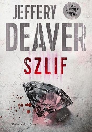 Szlif -  Jeffery Deaver | okładka
