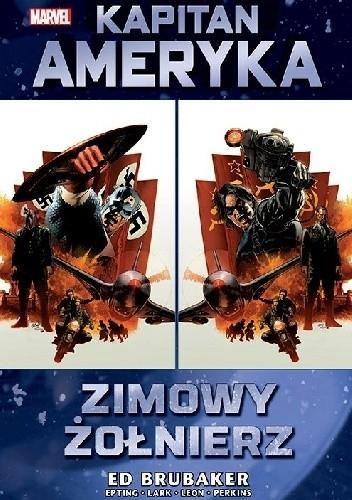 Marvel Classic. Kapitan Ameryka. Tom 1. Zimowy Żołnierz - Ed Brubaker | okładka
