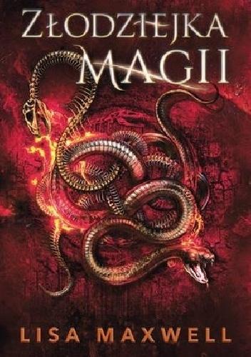 Złodziejka magii - Lisa Maxwell | okładka