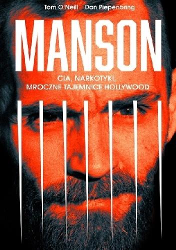 Manson. CIA, narkotyki, mroczne tajemnice Hollywood - Dan Piepenbring, Tom O`Neill  | okładka