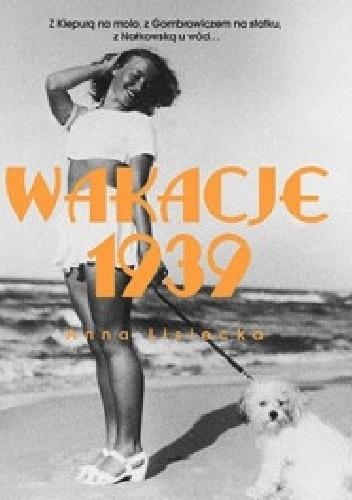 Wakacje 1939 - Anna Lisiecka | okładka