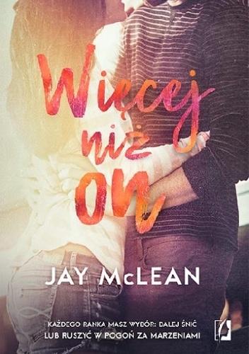Więcej niż on. Tom 3 - Jay McLean | okładka