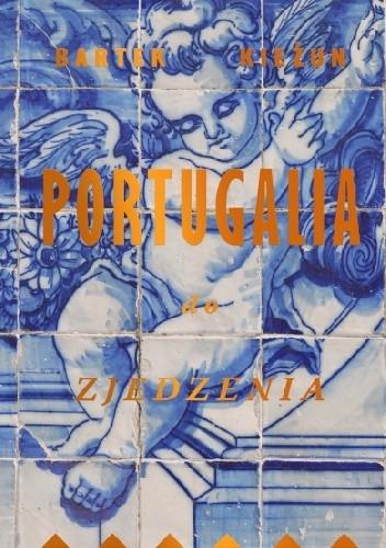 Portugalia do zjedzenia - Bartek Kieżun  | okładka