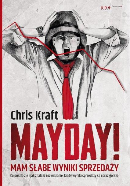 Mayday! Mam słabe wyniki sprzedaży - Chris Kraft | okładka