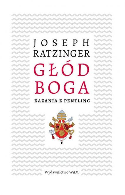 Głód Boga - Joseph Ratzinger | okładka
