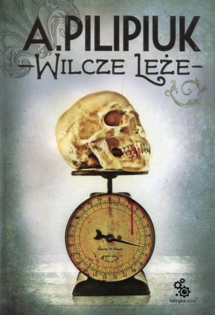 Wilcze Leże - Andrzej Pilipiuk | okładka