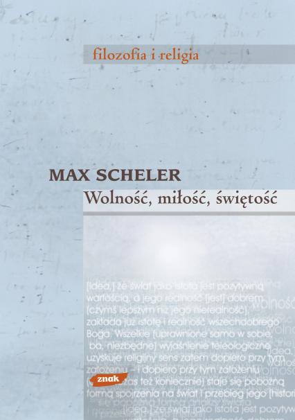 Wolność, miłość, świętość - Max Scheler  | okładka