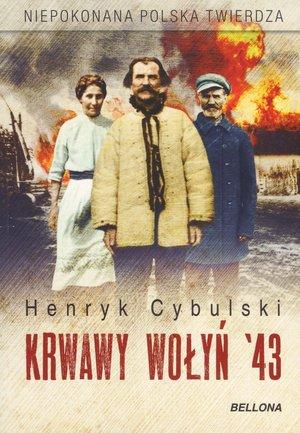 Krwawy Wołyń '43 - Henryk Cybulski | okładka