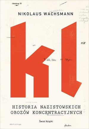 Historia nazistowskich obozów koncentracyjnych - Nikolaus Wachsmann   okładka