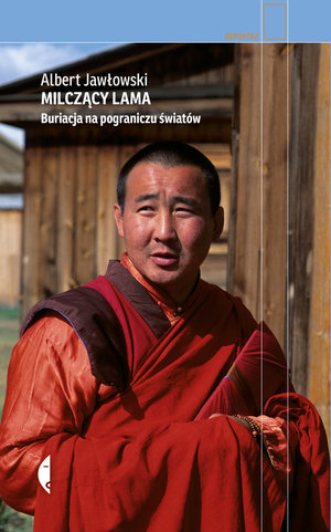 Milczący Lama. Buriacja na pograniczu światów - Albert Jawłowski | okładka