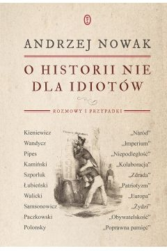 O historii nie dla idiotów - Andrzej Nowak | okładka