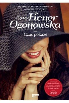 Czas pokaże (wyd. .2018) - Anna Ficner-Ogonowska | okładka