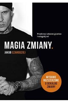 Magia zmiany (wydanie 2020) - Jakub Czarodziej | okładka