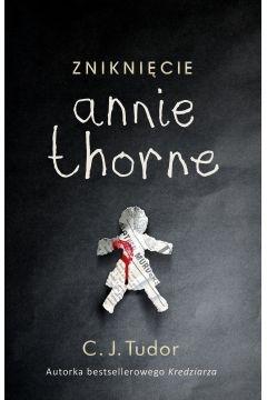 Zniknięcie Annie Thorne - C.J. Tudor | okładka
