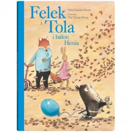 Felek i Tola i balon Henia - Vanden Heede Sylvia   okładka