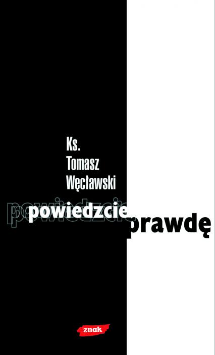 Powiedzcie prawdę - ks. Tomasz Węcławski  | okładka