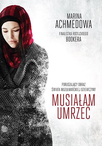 Musiałam umrzeć - Marina Achmedowa  | okładka