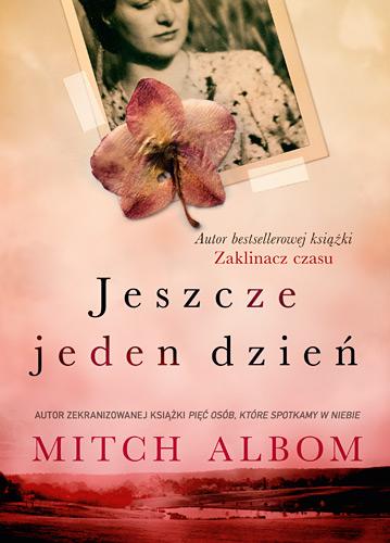 Jeszcze jeden dzień - Mitch Albom | okładka