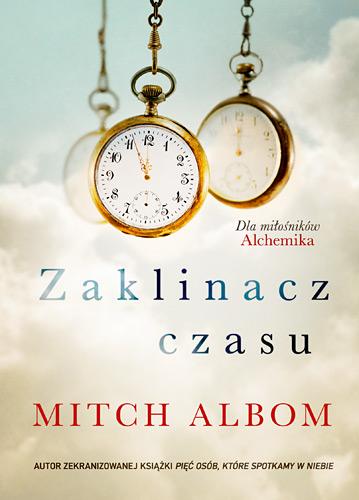 Zaklinacz czasu  - Mitch Albom | okładka