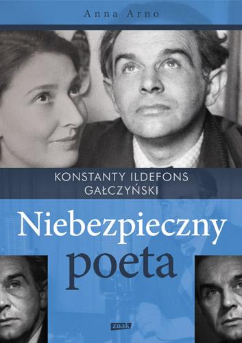 Niebezpieczny poeta. Konstanty Ildefons Gałczyński - Anna Arno | okładka