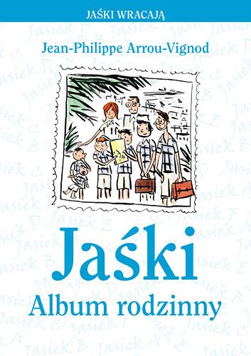 Jaśki. Album rodzinny - Jean-Philippe Arrou-Vignod   okładka