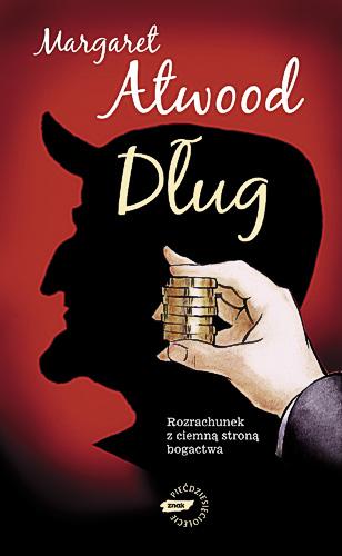 Dług. Rozrachunek z ciemną stroną bogactwa - Margaret Atwood  | okładka