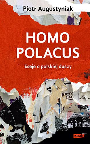 Homo polacus. Eseje o polskiej duszy - Piotr Augustyniak | okładka