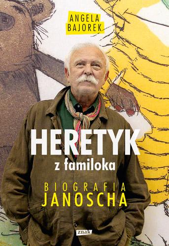 Heretyk z familoka. Biografia Janoscha - Angela Bajorek | okładka