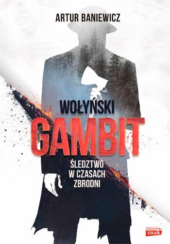 Wołyński gambit - Artur Baniewicz | okładka